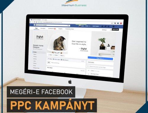 Megéri-e Facebook PPC kampányt indítani napjainkban?